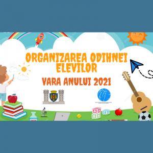 Organizarea întremării și odihnei elevilor în vara anului 2021